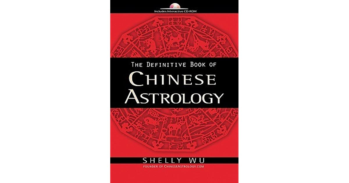 Definitive Book Of Chinese Astrology By Wu Shelly
