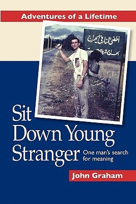 Sit Down Young Stranger: One Man's Search for Meaning