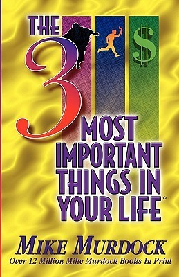 The 3 Most Important Things in  - Mike Murdock