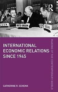 International Economic Relations Since 1945