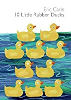 10 Little Rubber Ducks [With Squeaky Rubber Duck in Back of Book]