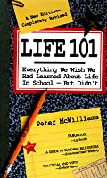 Life 101: Everything We Wish We Had Learned About Life in School--But Didn't