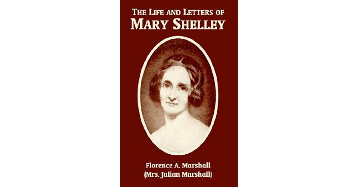 the life and works of mary shelley Mary wollstonecraft shelley shelley, mary wollstonecraft though shelley produced a variety of works throughout her career anne k mary shelley: her life.
