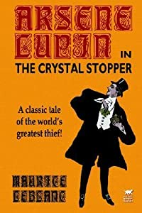 The Crystal Stopper (Arsène Lupin, #5)