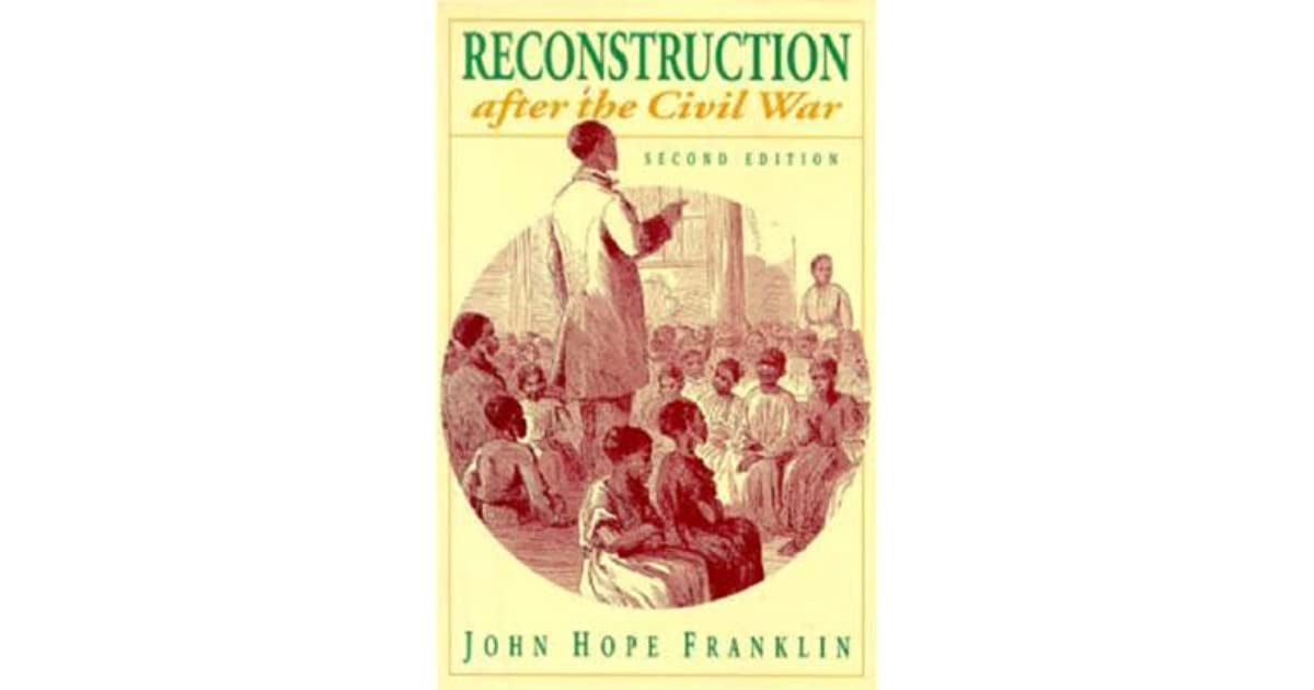 reconstruction of the south after the civil war essay Black people and wise reconstruction essay reconstruction reconstruction was the plan to rebuild the south reconstruction happened after the civil war ended and the south was in shambles the southern economy was ruined since the south was in pieces the north had the job of rebuilding the south, this was known as reconstruction.