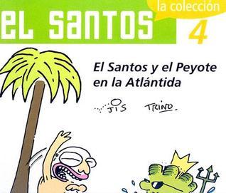 El Santos, 4. El Santos y el Peyote en la Atlántida