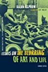 Essays on the Blurring of Art and Life by Allan Kaprow