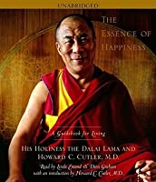 The Essence of Happiness: A Guidebook for Living