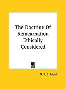 The Doctrine of Reincarnation Ethically Considered