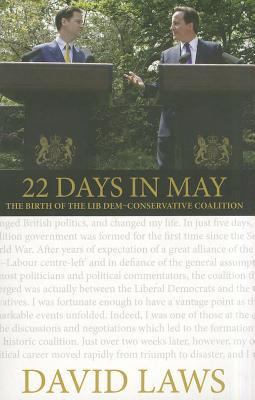 22 Days in May: The Birth of the First Lib Dem-Conservative Coalition