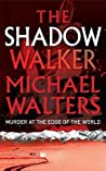 The Shadow Walker (Inspector Nergui #1)