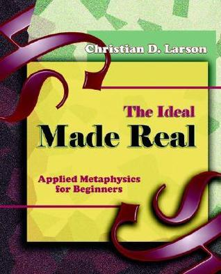 Christian Larson - The Ideal Made Real