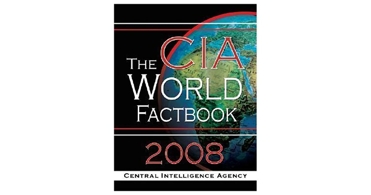 the cia world fact book 2008central intelligence agency