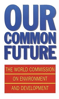 Our Common Future by World Commission on Environ...