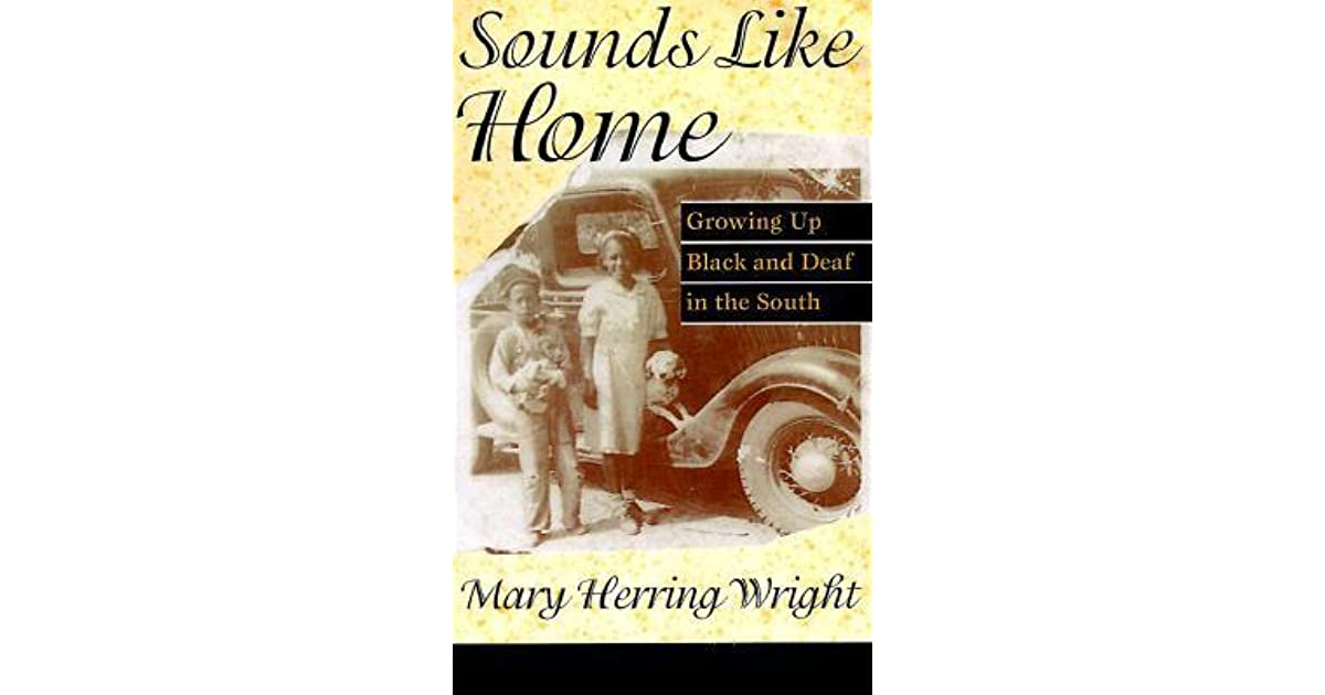 cc42ae315 Sounds Like Home: Growing Up Black and Deaf in the South by Mary Herring  Wright