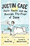 Shells, Smells, and the Horrible Flip-Flops of Doom (Justin Case, #2)