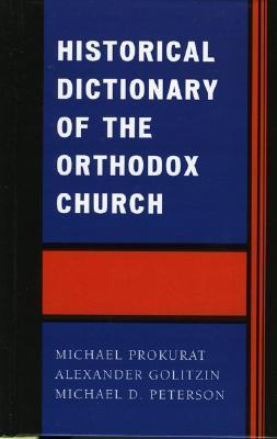 Historical Dictionary Of The Orthodox Church
