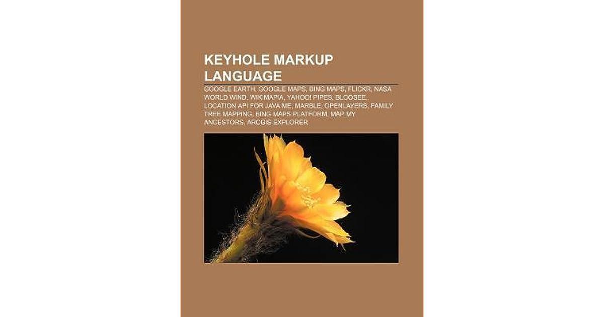 Keyhole Markup Language: Google Earth, Google Maps, Bing Maps ... on google earth maps, nasa earth maps, bing earth maps, ibm earth maps,