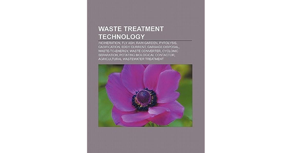 Waste Treatment Technology: Incineration, Fly Ash, Rain