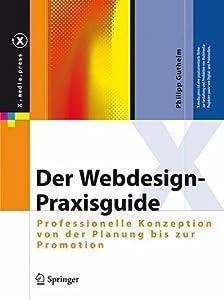 Der Webdesign-Praxisguide: Professionelle Konzeption Von der Planung Bis Zur Promotion