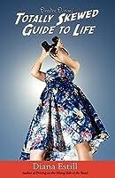 Deedee Divine's Totally Skewed Guide to Life