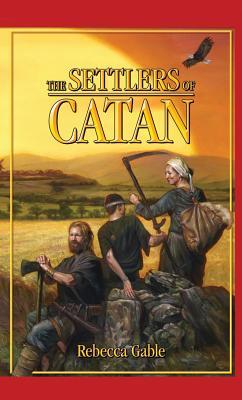 The Settlers of Catan by Rebecca Gablé
