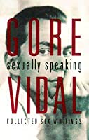 Sexually Speaking: Collected Sex Writings