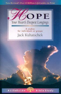 Hope: Your Heart's Deepest Longings : 8 Studies for Individuals or Groups