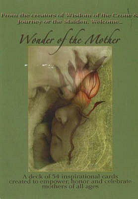 Wonder of the Mother Inspriational Cards: A Deck of 54 Inspirational Cards Created to Empower, Inspire and Honour Mothers of All Ages