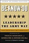 Be * Know * Do, Adapted from the Official Army Leadership Manual: Leadership the Army Way (J-B Leader to Leader Institute/PF Drucker Foundation)