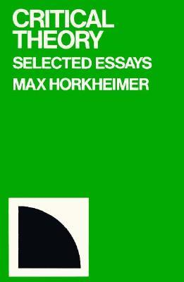 Critical Theory: Selected Essays