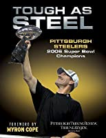 Tough as Steel: Pittsburgh Steelers 2006 Super Bowl Champions