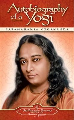 Paramahansa Yogananda AUTOBIOGRAPHY OF A YOGI