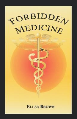 Forbidden Medicine by Ellen Hodgson Brown