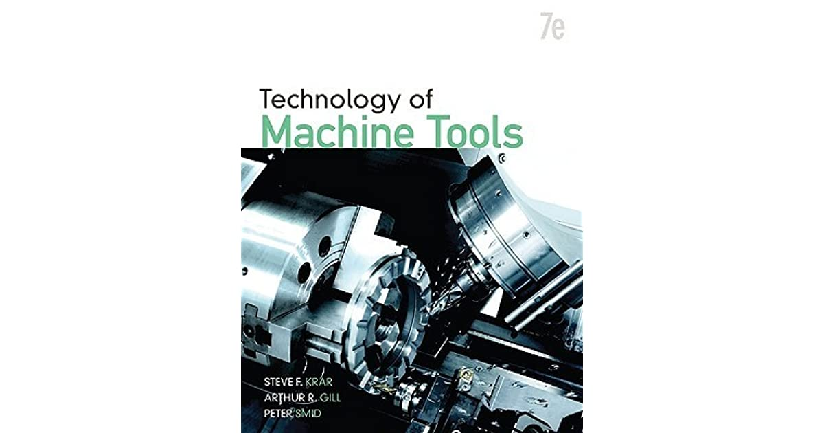 Technology Of Machine Tools By Steve F Krar