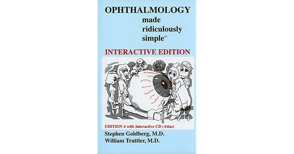 Ophthalmology Made Ridiculously Simple by Stephen Goldberg