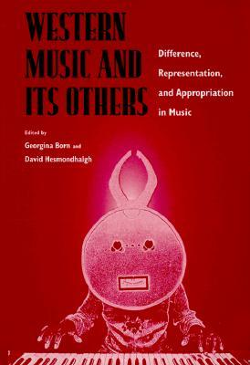 Western music and its others : difference, representation, and appropriation in music