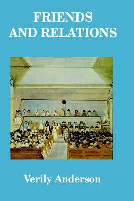 Friends and Relations by Verily Anderson