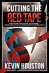 Cutting the Red Tape - The Definitive Guide to Federal, State and Local Government Contracting