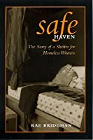 Safe Haven: The Story of a Shelter for Homeless Women