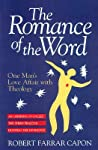 The Romance of the Word: One Man's Love Affair With Theology