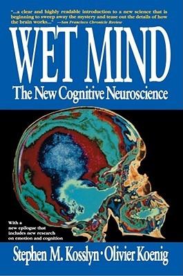 Wet Mind by Stephen M. Kosslyn
