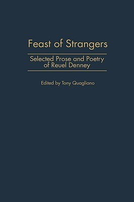 Feast of Strangers: Selected Prose and Poetry of Reuel Denney