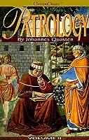Patrology, Vol 2: The Ante-Nicene Literature After Irenaeus