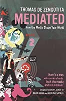 Mediated: How The Media Shape Your World