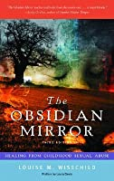 The Obsidian Mirror: Healing from Childhood Sexual Abuse