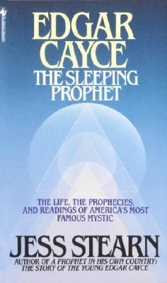 Edgar Cayce: The Sleeping Prophet by Jess Stearn