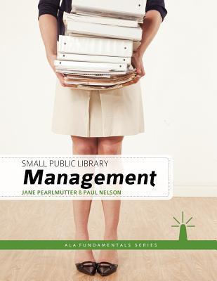 Small Public Library Management Ala Fundamentals