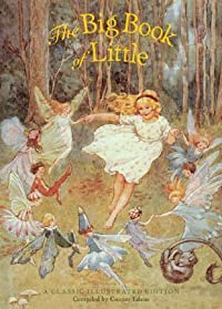 The Big Book of Little: A Classic Illustrated Edition