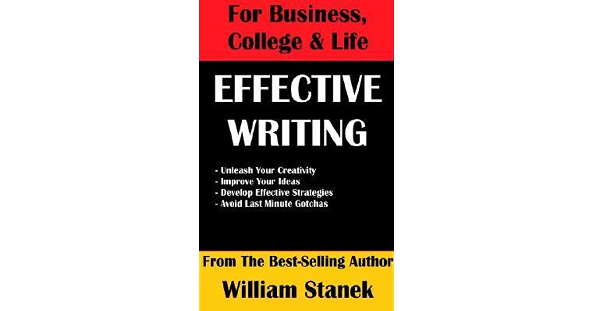 Effective Writing for Business, College & Life by William R